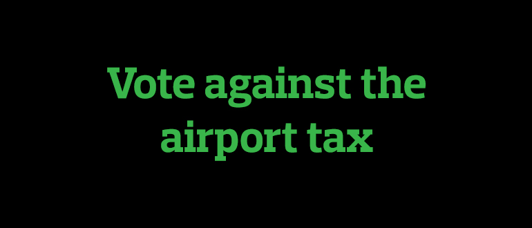 Say no to the airport tax